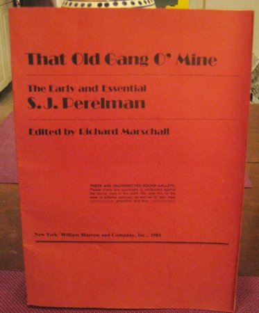 THAT OLD GANG OF MINE. The Early and Essential S.J. Perelman (proof copy) by PERELMAN, S.J.
