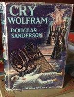 CRY WOLFRAM by SANDERSON, Douglas