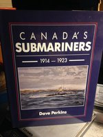Canada's Submariners, 1914-1923 by Perkins, Dave