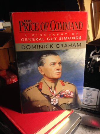 THE PRICE OF COMMAND: a biography of General Guy Simonds by GRAHAM, Dominick