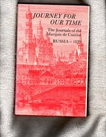 Journey for Our Time: The Journals of the Marquis de Custine - Russia, 1839. Edited and translated by Phyllis Penn Kohler. Introduction by Lieut.-General Walter Bedell-Smith by Custine, Astolphe de, Marquis