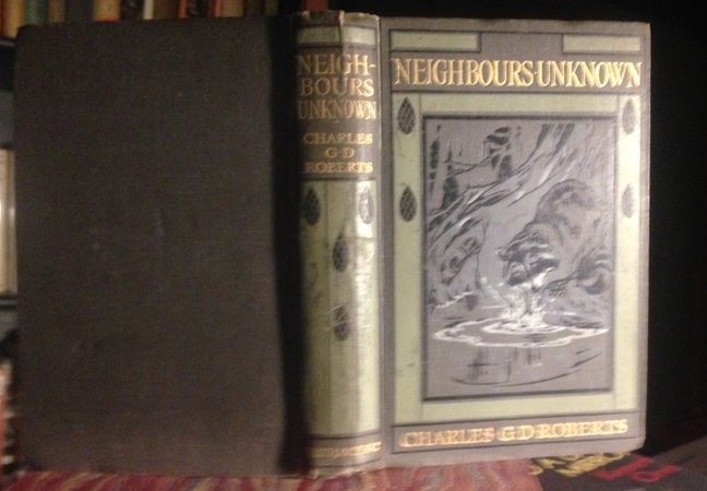 NEIGHBOURS UNKNOWN. With Thirteen Full-Page Plates. by ROBERTS, Charles G. D.