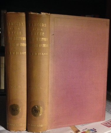 Memoirs on the History, Folk-lore, and Distribution of the Races of the North Western Provinces of India; Being an amplified edition of the original Supplemental Glossary of Indian Terms. Edited, Revised, and re-arranged by John Beames by Elliott, Henry M., Sir. (Henry Miers Elliott, 1808-53). John Beames