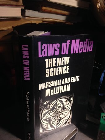 Laws of Media: The New Science by McLuhan, Marshall and Eric