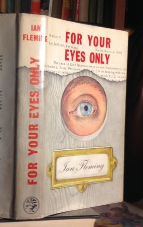 FOR YOUR EYES ONLY. Five Secret Occasions in the Life of James Bond. by FLEMING, Ian