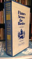 THE INVASION OF CANADA 1812-1813 [with] FLAMES ACROSS THE BORDER 1813-1814. Two volumes by BERTON, Pierre