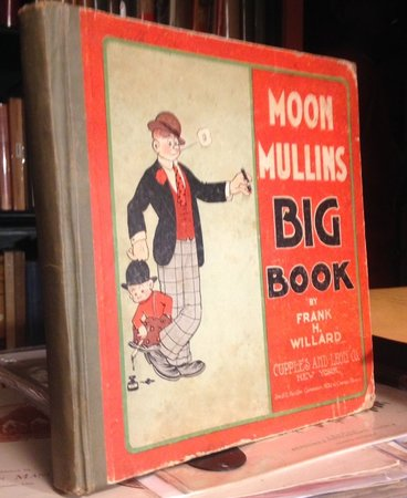MOON MULLINS ( cover title MOON MULLINS BIG BOOK ) by WILLARD, Frank H.