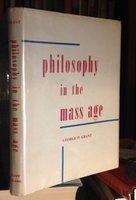 PHILOSOPHY IN THE MASS AGE by GRANT, George