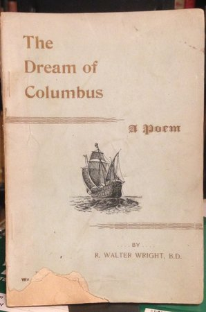 THE DREAM OF COLUMBUS: a poem by WRIGHT, R. Walter, B.D.
