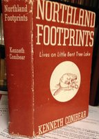 NORTHLAND FOOTPRINTS, or lives on Little Bent Tree Lake by CONIBEAR, Kenneth, 1907-