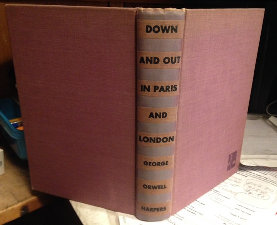 DOWN AND OUT IN PARIS AND LONDON. by ORWELL, George