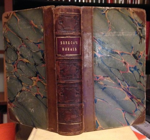 Seneca's Morals by way of abstract· Of benefits, part I. The fourth edition. To which is added a discourse, under the title of An after-thought. By Sir R. L'Estrange, Kt. [with Parts II and III) by Seneca