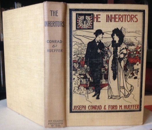THE INHERITORS: an extravagant story by CONRAD,  Joseph and Ford M. Hueffer (Ford Madox Ford)
