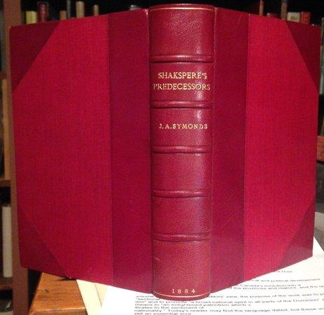 SHAKESPEARE'S PREDECESSORS IN THE ENGLISH DRAMA by SYMONDS, John Addington