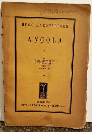 ANGOLA. Mit 13 Bildertafeln, 5 Textskizzen und 1 Karte by MARQUARDSEN, Hugo