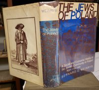 The Jews of Poland: A Social and Economic History of the Jewish Community in Poland from 1100 to 1800 by Weinryb, Bernard D.