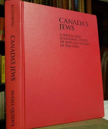 Canada's Jews: A Social and Economic Study of Jews in Canada in the 1930s by Rosenberg, Louis
