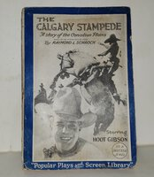 THE CALGARY STAMPEDE: a story of the Canadian Plains by SCHROCK, Raymond L.