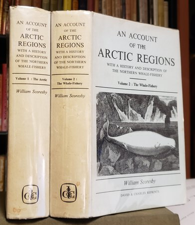 AN ACCOUNT OF THE ARCTIC REGIONS with a history and description of the northern whale-fishery. A reprint with a new Introduction by Professor Sir Alister Hardy, FRS by SCORESBY, William