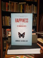 HAPPINESS AND OTHER DISORDERS by SAIDULLAH, Ahmad
