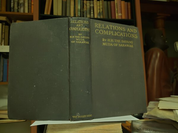 RELATIONS & COMPLICATIONS: being the recollections of H.H. the Dayang Muda of Sarawak. With a Foreword by the Rt. Hon. T.P. O'Connor. And 38 illustrations from photographs by BROOKE, Gladys Milton (Palmer), 1884-1954. Kay Boyle. John Glassco