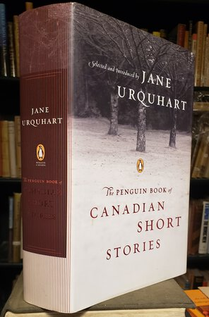 THE PENGUIN BOOK OF CANADIAN SHORT STORIES by URQUHART, Jane, editor