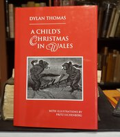 A CHILD'S CHRISTMAS IN WALES. With illustrations by Fritz Eichenberg by THOMAS, Dylan