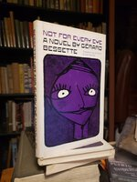 NOT FOR EVERY EYE. Translated from the French by Glen Shortliffe by BESSETTE, Gérard