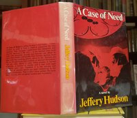 A CASE OF NEED by HUDSON, Jeffrey (pseud. of Michael Crichton