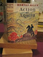 ACTION AT AQUILA. (limited ed. signed) by ALLEN, Hervey