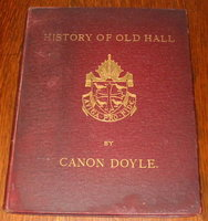 A Brief Outline of the History of Old Hall. by DOYLE, The Very Rev. Canon.