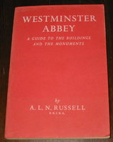 Westminster Abbey. A Guide to the Buildings and the Monuments. by RUSSELL. A. L. N.,