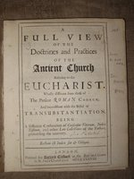 A Full View of the Doctrines and Practices of the Ancient Church relating to the Eucharist. by [PATRICK, John,]