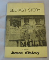 Belfast Story, A Novel by O'DOHERTY, Malachi.