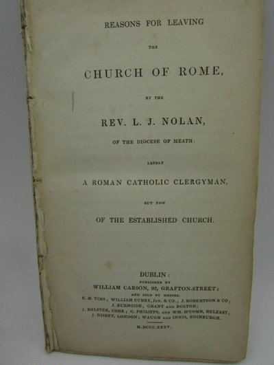 Reasons for Leaving the Church of Rome by NOLAN, Reverend L. J.