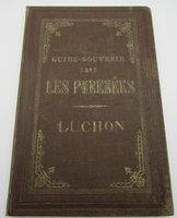 Guide-Souvenir dans Les Pyrenees dedie aux Touristes. by GORSE, P.