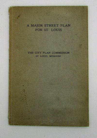 A Major Street Plan for St. Louis by BARTHOLOMEW, Harland.
