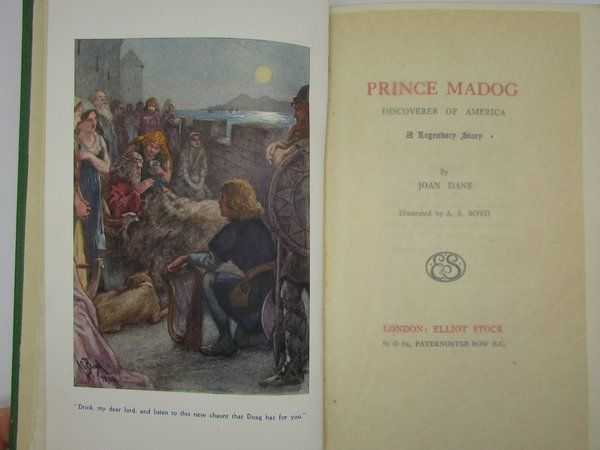 Prince Madog, Discoverer of America. A Legendary Story by DANE, Joan.
