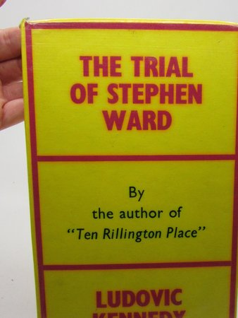 The Trial of Stephen Ward by KENNEDY, Ludovic.