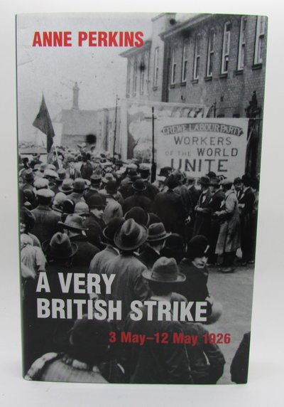 A Very British Strike. 3 May-12 May 1926 by PERKINS, Anne