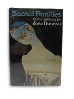 Sacred Families. Three Novellas by DONOSO, José