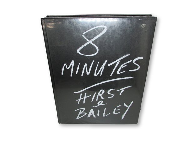 8 Minutes. HIRST & BAILEY by BAILEY, David.