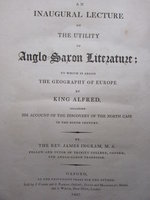 An Inaugural Lecture on the Utility of Anglo-Saxon Literature. by INGRAM, Rev. James