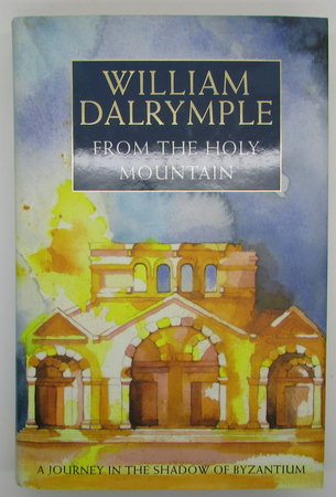 From the Holy Mountain by DALRYMPLE, William