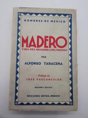 Madero Vida del Hombre Y Del Politico by TARACENA, Alfonso