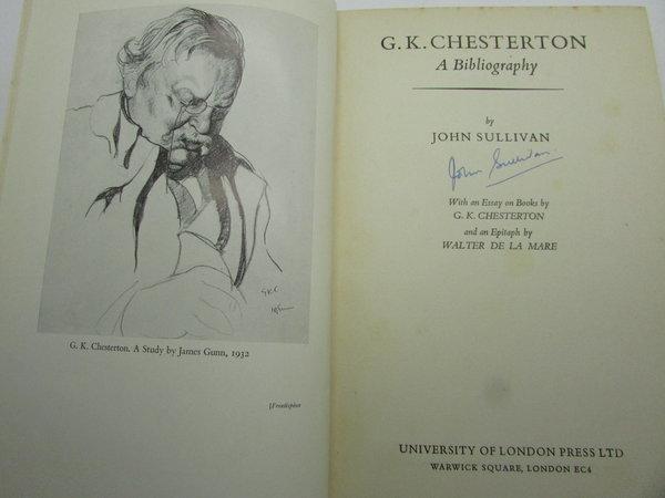 G K Chesterton. A Bibliography by SULLIVAN, John