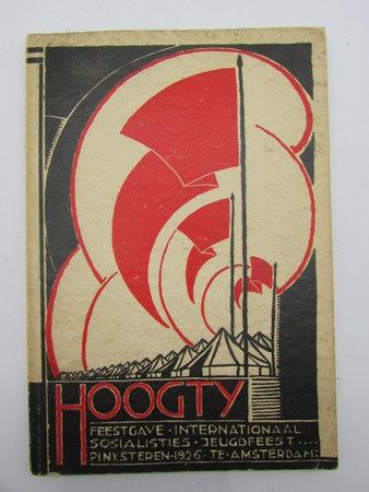 Hoogty. Feestgave internationaal sosialisties jeugdfeest Pinksteren 1926 te Amsterdam by COHEN, Fré
