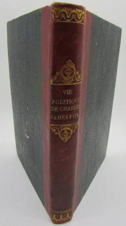 Vie politique, littéraire et privée de Charles-James Fox, by [FELL, Ralph]
