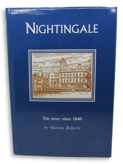 Nightingale: The Story Since 1840 by ROBERTS, Marcus