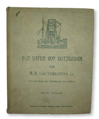 Der Hafen von Rotterdam by YSSELSTEYN, H.A. van